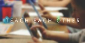 Teach Each Other